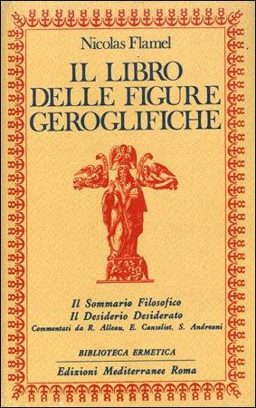 IL LIBRO DELLE FIGURE GEROGLIFICHE. Nicolas Flamel