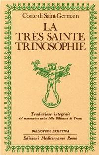 LA TRES SAINTE TRINOSOPHIE - (conte di) Saint German