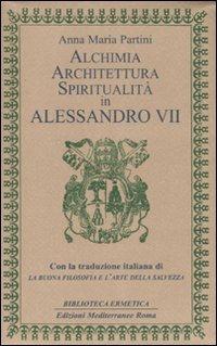 ALCHIMIA, ARCHITETTURA, SPIRITUALITÀ IN ALESSANDRO VII - Anna Maria Partini