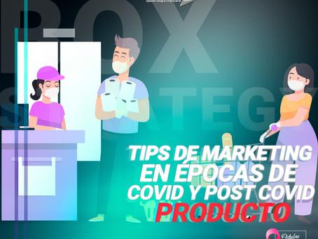 TIPS DE MARKETING EN ÉPOCAS DE COVID Y POST COVID - TIP 2 PRODUCTO