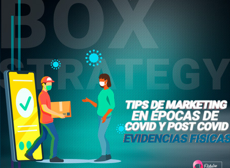 TIPS DE MARKETING EN ÉPOCAS DE COVID Y POST COVID - EVIDENCIA FISICA