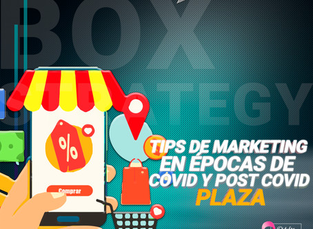 TIPS DE MARKETING EN ÉPOCAS DE COVID Y POST COVID - PLAZA
