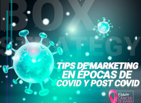 TIPS DE MARKETING EN ÉPOCAS DE COVID Y POST COVID