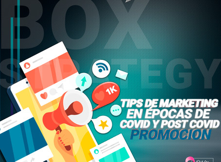 TIPS DE MARKETING EN ÉPOCAS DE COVID Y POST COVID - PROMOCION