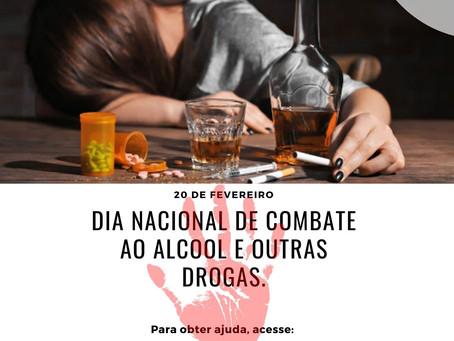 Dia 20 de Fevereiro - Dia Nacional de Combate as Drogas e Alccolismo
