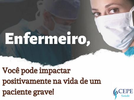 Enfermeiro, você pode impactar positivamente na vida de um paciente grave!