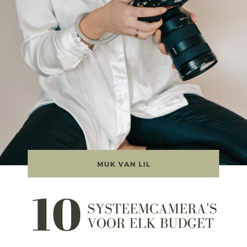 10 systeemcamera's voor ieder budget