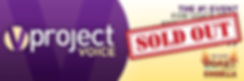 Project Voice - Sold Out (banner graphic