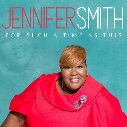 Jennifer Smith / For Such A Time As This