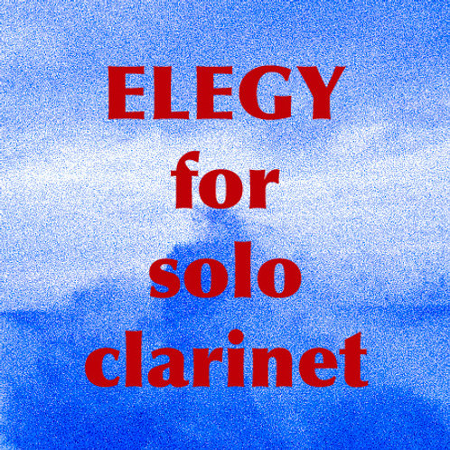 Elegy for solo Bb clarinet