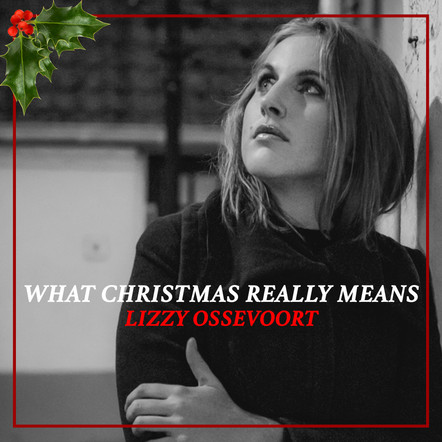 Lizzy Ossevoort / What Christmas Really Means