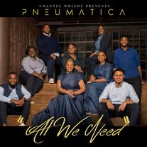 Chantel Wright presents PNEUMATICA / All We Need