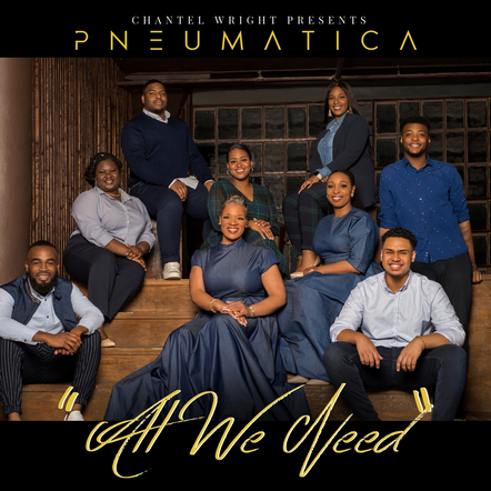 Chantel Wright presents PNEUMATICA / All We Need
