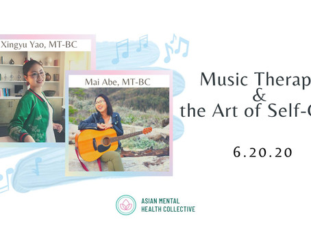 Music Therapy and the Art of Self-Care: Asian Mental Health Collective Roundtable Series