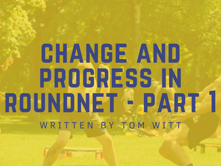 Change and Progress in Roundnet: Players Have a CHOICE - Part I - By: Tom Witt