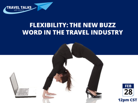 Flexibility: The New Buzz Word in the Travel Industry