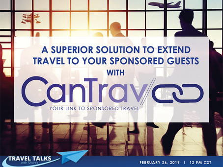 A Superior Solution To Extend Travel To Your Sponsored Guests With CanTrav