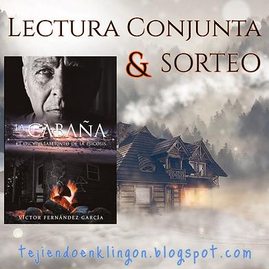Lectura conjunta de La Cabaña | Blog Tejiendo en Klingon