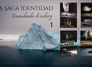 La Saga Identidad: Desnudando el iceberg  (1)