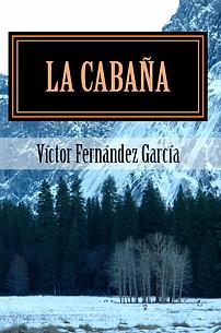 La cabaña (Primera novela de la Saga Identidad)