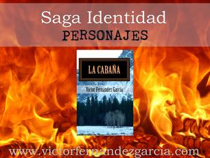 Saga Identidad: Los personajes de 'La cabaña'