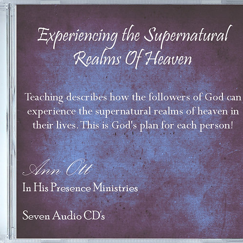 Experiencing the Supernatural Realms Of Heaven