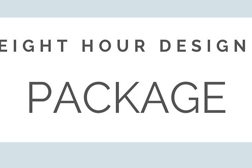 EIGHT HOUR DESIGN PACKAGE