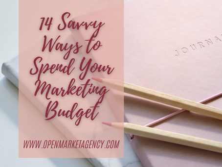 14 Savvy Ways to Spend Your Marketing Budget