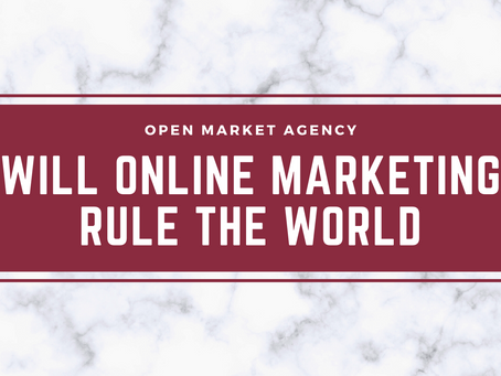 Will Online Marketing Ever Rule the World?