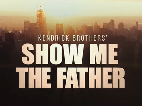 """Official Trailer Out for """"Show Me the Father"""" from the Kendrick Brothers"""