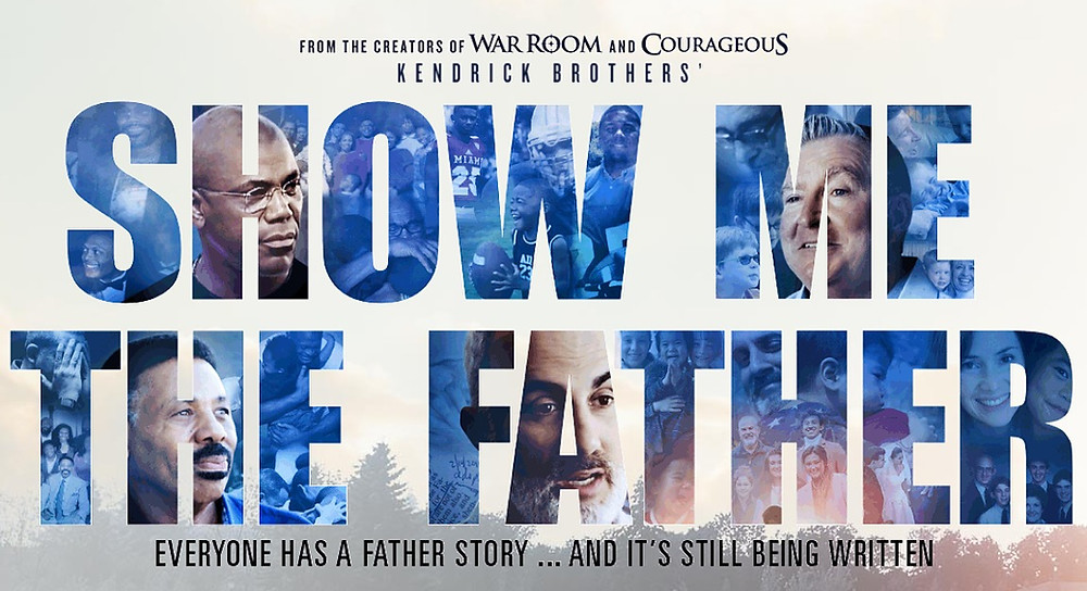 """A digital poster for the Kendrick Brothers' documentary """"Show Me the Father."""""""