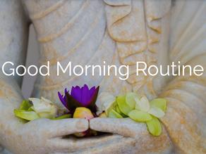 Good Morning Routine!