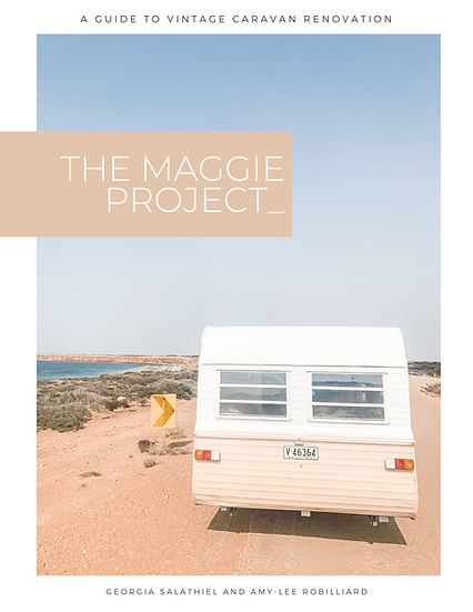 Hard Copy: The Maggie Project_ A Guide to Vintage Caravan Renovation