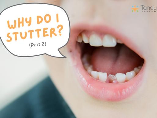 Why Do I Stutter? (Part 2)