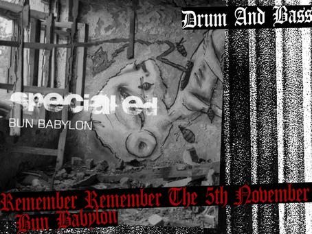 Remember, Remember The 5th November: Bun Babylon