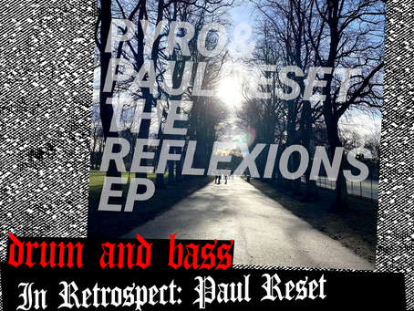 In Retrospect: Paul Reset And Pyro's The Reflexions EP