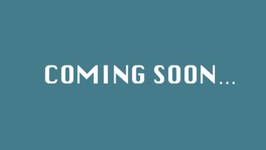 Coming Soon…