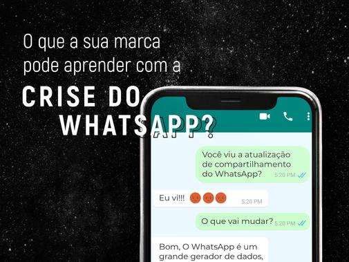 O que a sua marca pode aprender com a crise do WhatsApp?