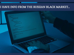 #161: I HAVE INFO FROM THE RUSSIAN BLACK MARKET