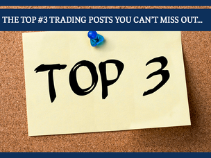 #155: THE TOP #3 TRADING POSTS YOU CAN'T MISS OUT…