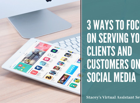 3 Ways to Focus on Serving Your Clients and Customers on Social Media
