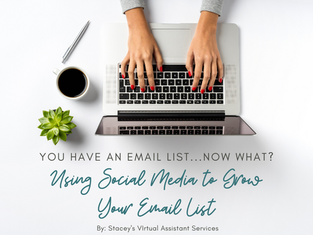 You Have an Email List..Now What? Using Social Media to Grow Your Email List.