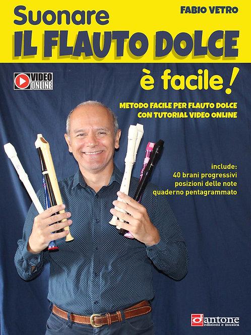 Fabio Vetro - SUONARE IL FLAUTO DOLCE E' FACILE!