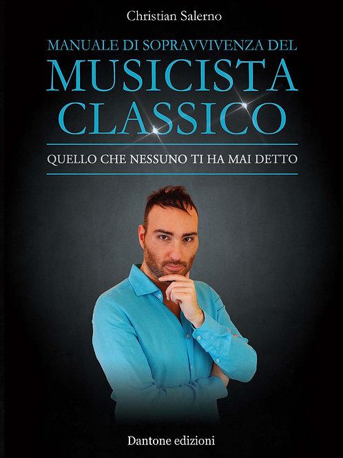 Christian Salerno - MANUALE DI SOPRAVVIVENZA DEL MUSICISTA CLASSICO
