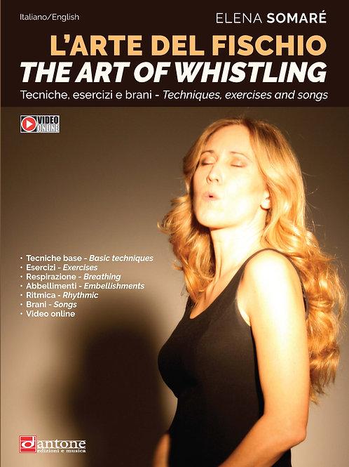 Elena Somaré - L'ARTE DEL FISCHIO / THE ART OF WHISTLING