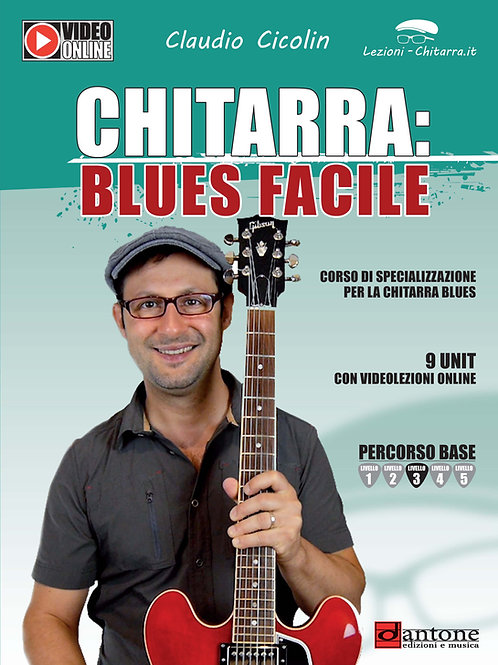 Claudio Cicolin - CHITARRA BLUES FACILE!