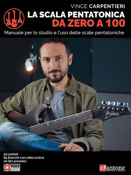 Vince Carpentieri - LA SCALA PENTATONICA DA ZERO A 100