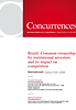 Common Ownership by institutional investors and its impact on Competition, Concurrences Competition Law Review, Paris