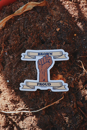 Brown and Proud Sticker