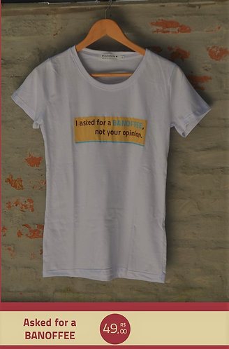 Camiseta Banoffee, not your opinion